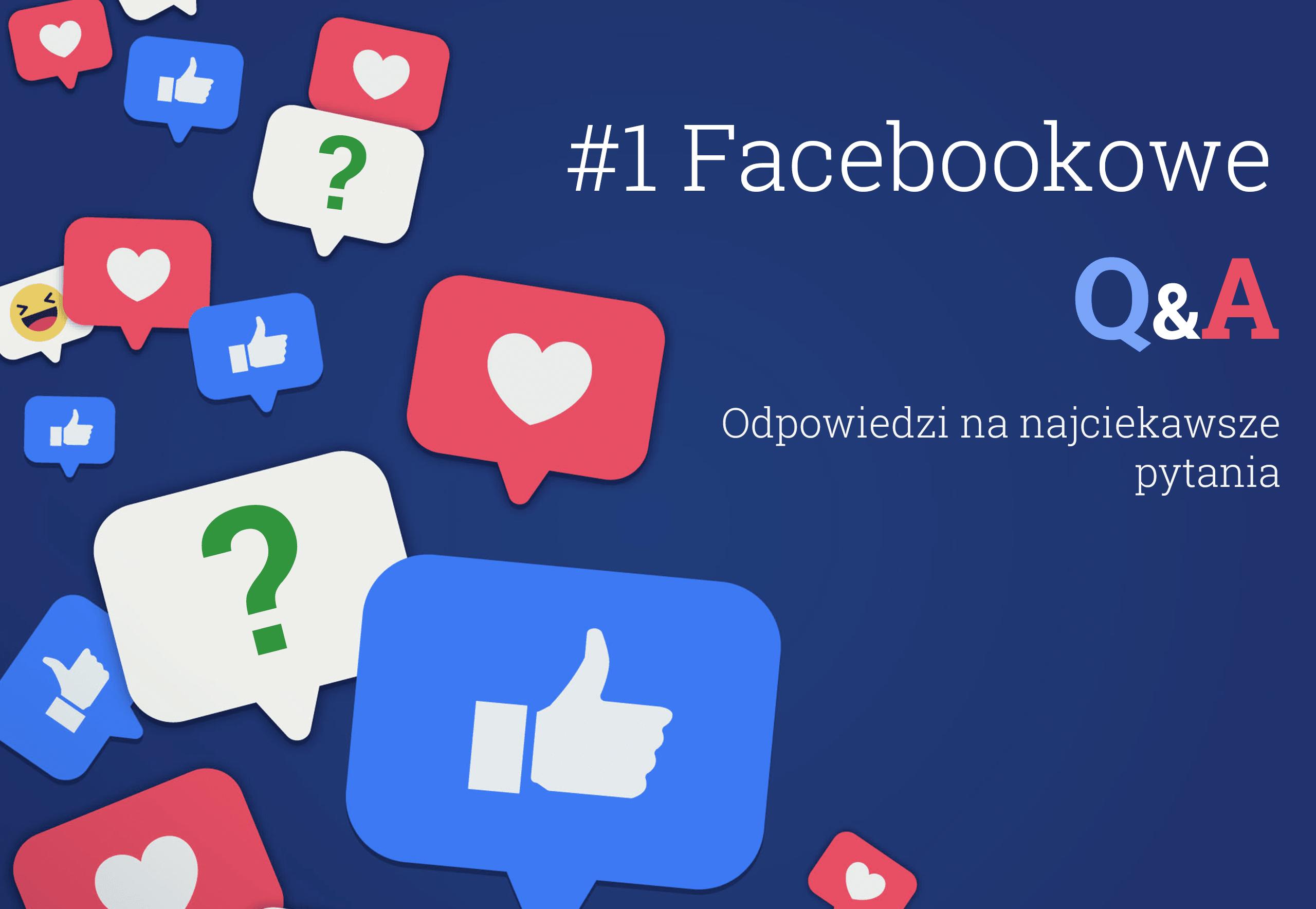 Facebookowe Q&A - Odpowiedzi na pytania Facebook