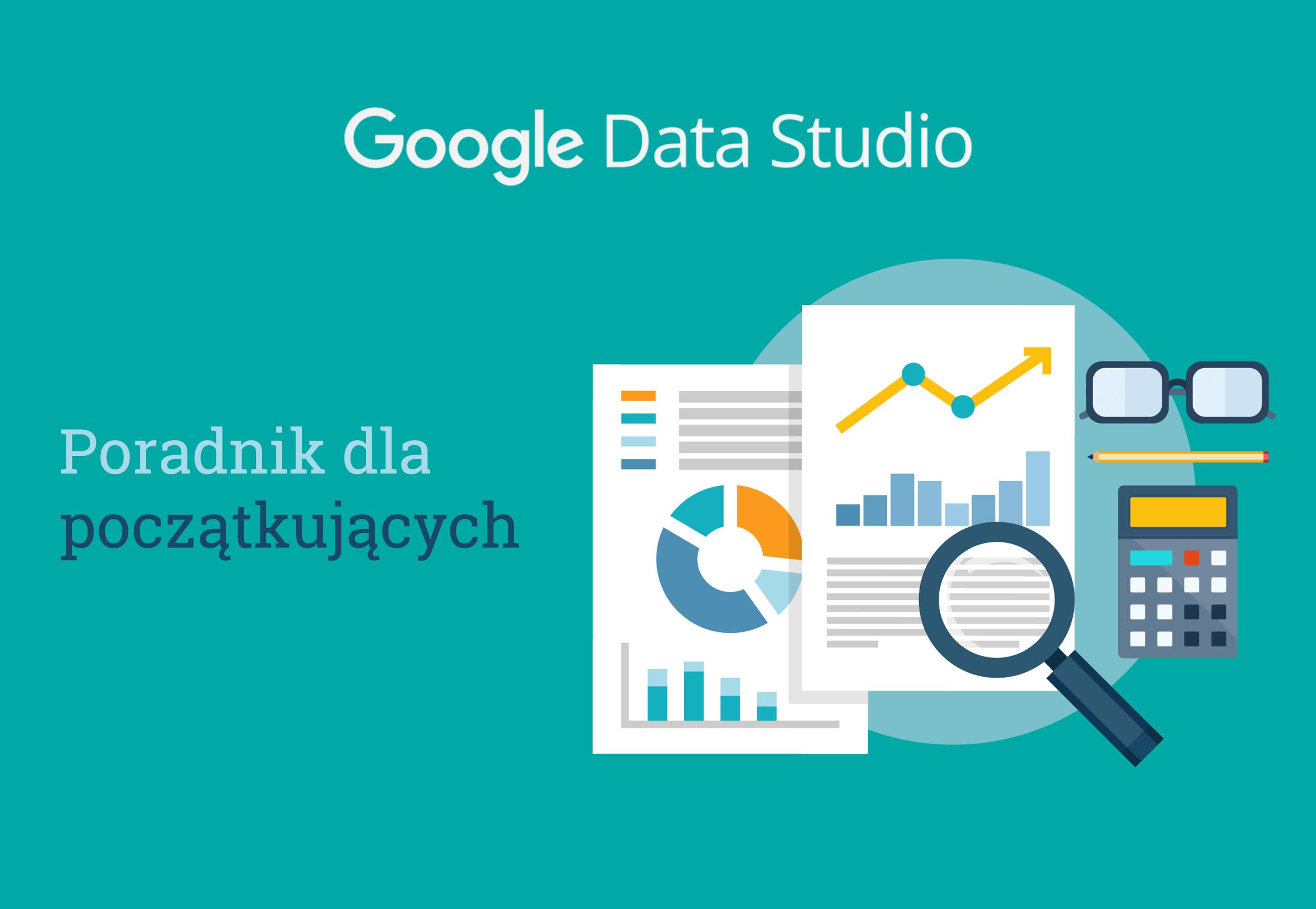 Poradnik Google Data Studio