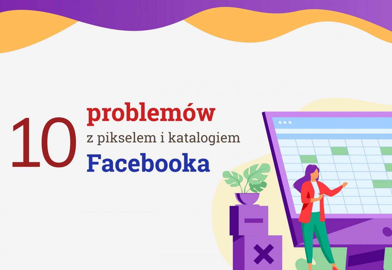 10 błędów piksela i katalogu Facebooka