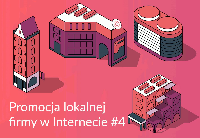 Promocja lokalnej firmy w internecie cz.4