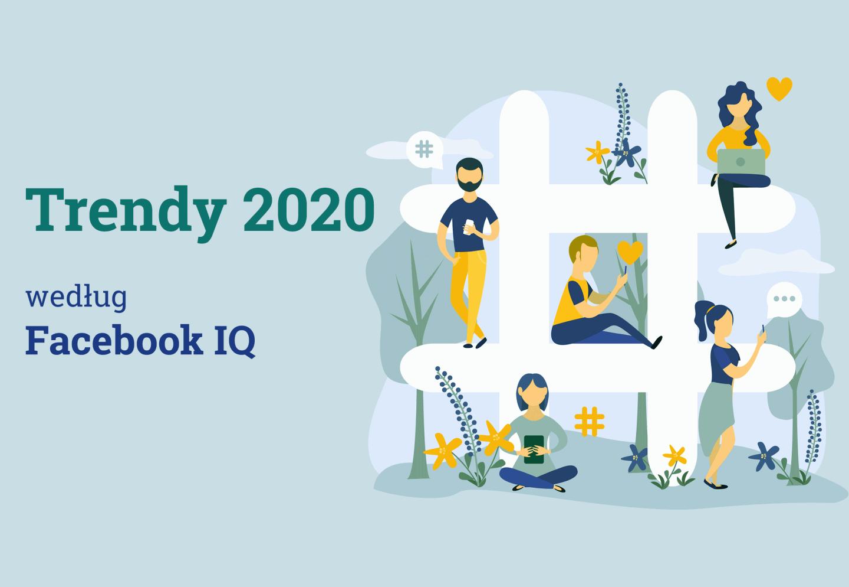 Trendy w 2020 roku według Facebooka
