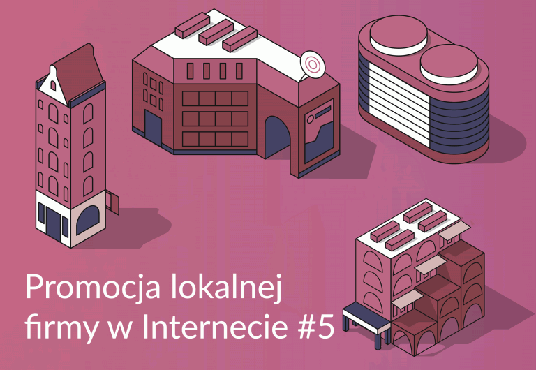 Promocja lokalnej firmy w internecie cz.5