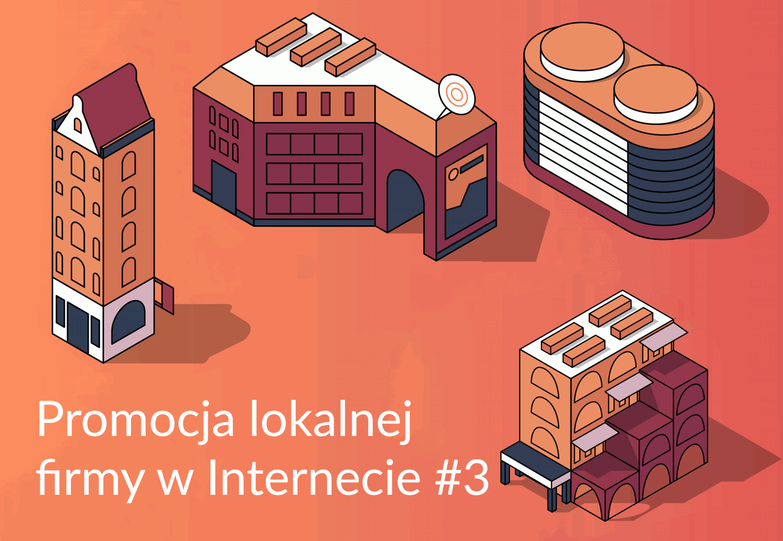 Promocja lokalnej firmy w internecie cz.3