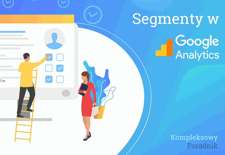 Segmenty w Google Analytics Poradnik