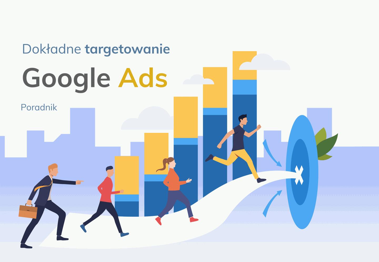 Google Ads - targetowanie poradnik