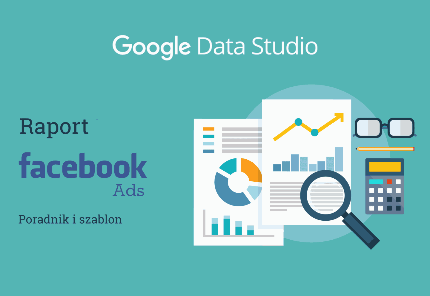 Google Data Studio Raport Facebook Ads Cover