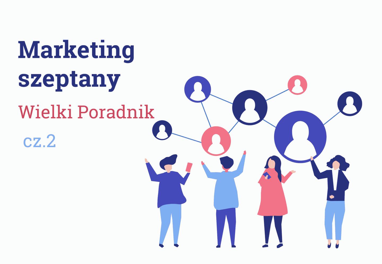 Marketing Szeptany Poradnik cz. 2