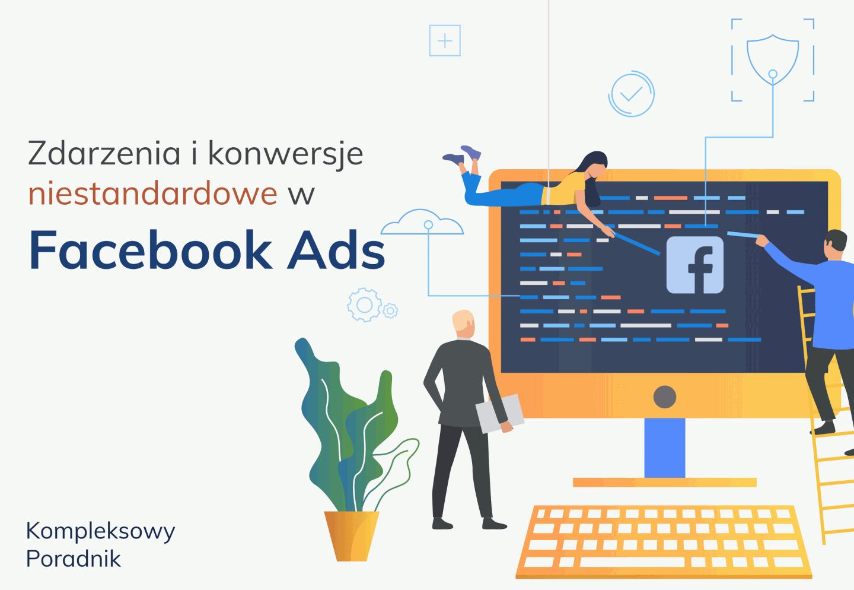 Zdarzenia i konwersje niestandardowe w Facebook Ads