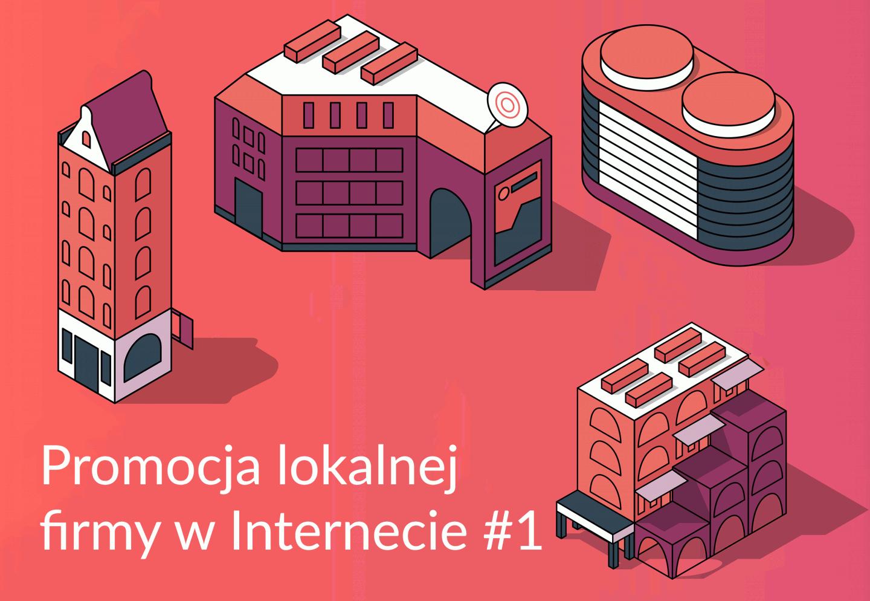 Promocja lokalnej firmy w internecie cz.1
