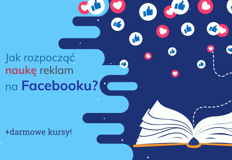 Nauka reklam na Facebooku - poradnik